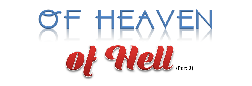 Of Heaven and of Hell (Part 3)